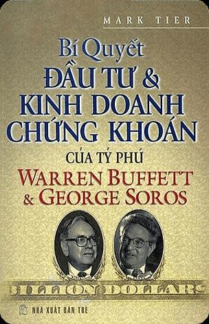 Bí Quyết Đầu Tư Và Kinh Doanh Chứng Khoán Của Tỷ Phú Warren Buffett Và George Soros pdf download ebook