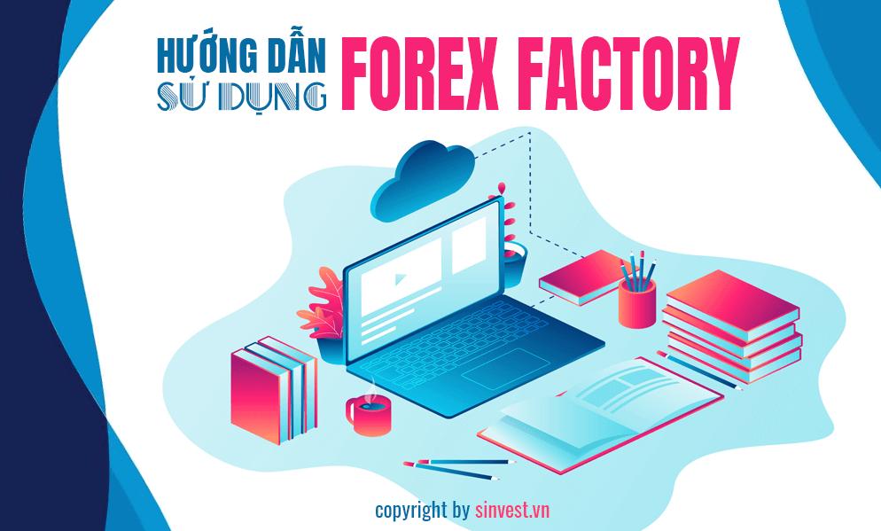 Forexfactory là gì? Hướng dẫn sử dụng forex factory